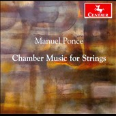 Manuel Ponce: Chamber Music for Strings