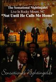 The Sensational Nightingales: Not Unitl He Calls Me Home - Live In Rocky Mount, NC