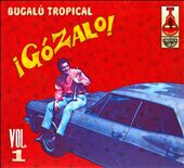 Various Artists: ¡Gózalo!: Bugalú Tropical, Vol. 1 [Digipak]