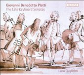 Giovanni Benedtto Platti: The Late Keyboard Sonatas