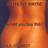 Anthony Wayne: Would You Buy This? [PA]