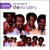 The Intruders: Playlist: The Very Best of the Intruders *