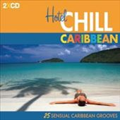 Various Artists: Hotel Chill Caribbean [Digipak]