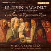 Le Divin Arcadelt: Candlemas in Renaissance Rome - music by De Silva and Palestrina / Musica Contexta