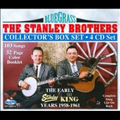 The Stanley Brothers: The Early Years 1958-1961 [Box]