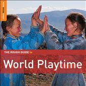 Various Artists: The Rough Guide to World Playtime [Digipak]