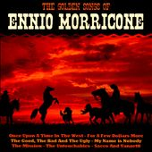 Ennio Morricone (Composer/Conductor): The Golden Songs of Ennio Morricone
