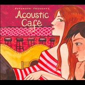 Various Artists: Putumayo Presents: Acoustic Cafe [Digipak]