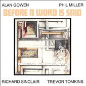 Alan Gowen/Phil Miller: Before a Word Is Said