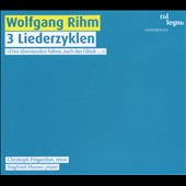 Wolfgang Rihm: 3 Song Cycles / Christoph Prégardien, tenor; Siegfried Mauser, piano