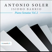 Antonio Soler: Piano Sonatas, Vol. 2 / Isidro Barrio, piano