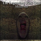The Legendary Pink Dots: Malachai
