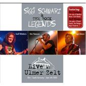 Siggi Schwarz/The Rock Legends: Live at Ulmer Zelt