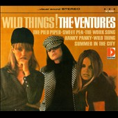 The Ventures: Wild Things! [Digipak]