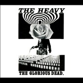 The Heavy: The  Glorious Dead [Digipak]