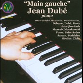Main Gauche - Pieces for the piano left hand by Blumenfeld, Bonimici, Debussy, Dubé, Foote, Moszkowski, Ponce, Sancan, Schubert et al  / Jean Dubé: piano