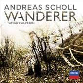 Wanderer - German songs / Andreas Scholl, counter tenor, Tamar Halperin, piano