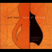 Paul Kogut: Turn of Phrase [Digipak]