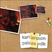 Karl Larsson: Pale as Milk [Digipak] *