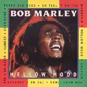 Bob Marley & the Wailers: Mellow Mood [Intercontinental/Creative/Galaxy]