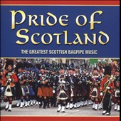The Pipes and Drums of Leanisch: Pride of Scotland: The Greatest Scottish Bagpipe Music