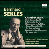 Bernhard Sekles: Violin Sonata; Cello Sonata; Chaconne, Op. 38; Capriccio / Solomia Soroka, violin, viola; Noreen Silver, cello; Philip Silver, piano