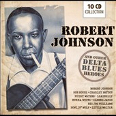 Various Artists: Robert Johnson and Other Delta Blues Heroes