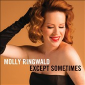 Molly Ringwald (Actress/Singer): Except. Sometimes