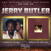 Jerry Butler: Loves on the Menu/Suite for the Single Girl