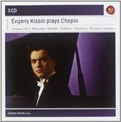 Evgeny Kissin Plays Chopin - Sonatas 2 & 3; Mazurkas, Ballades 1 - 4; 24 Préludes; Nocturnes et al. (some live performances) [5 CDs]