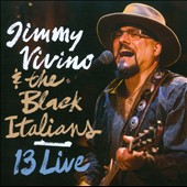 Jimmy Vivino & the Black Italians: 13 Live