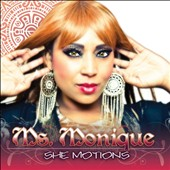 Ms. Monique/Ms Monique: She Motions