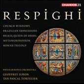 Respighi: Church Windows; Brazilian Impressions; Belkis Queen of Sheba, Metamorphoseon; Roman Trilogy / Tortelier; Simon