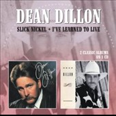 Dean Dillon: Slick Nickel/I've Learned to Live *