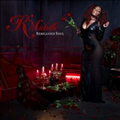 K. Michelle: Rebellious Soul [Amended]