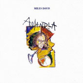 Miles Davis: Amandla [Limited Edition] [Remastered]