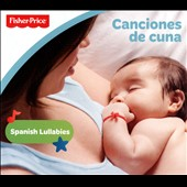 Fisher-Price: Fisher-Price: Canciones de Cuna: Spanish [Digipak]