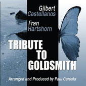 Fran Hartshorn/Gilbert Castellanos: Tribute to Goldsmith