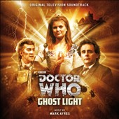 Mark Ayres: Doctor Who: Ghost Light [Original TV Soundtrack]