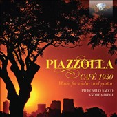 Piazzolla: Café 1930 - Music for Violin and Guitar / Piercarlo Sacco, violin; Andrea Dieci, guitar