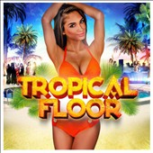 Various Artists: Tropical Floor