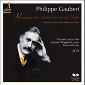 Philippe Gaubert (1879-1941): Chamber music for flute and piano / Vincent Lucas & Bastien Pelat, flutes; Laurent Wagschal, piano