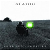Reg Meuross: England Green & England Grey