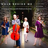 Walk Beside Me: A Classical Take on LDS Children's Favorites