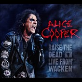 Alice Cooper: Raise the Dead: Live from Wacken [Digipak]