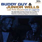 Junior Wells/Buddy Guy: Last Time Around: Live at Legends