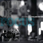 Jean-Philippe Collard-Neven: Out of Focus [Digipak]