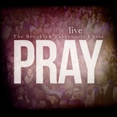 The Brooklyn Tabernacle Choir: Pray [Digipak] *