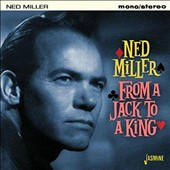 Ned Miller: From a Jack to a King