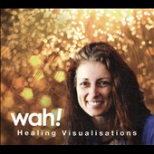 Wah! (New Age): Healing Visualisations [Slipcase]